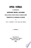 Lettera pastorale di monsignor Gennaro Maria Acciardi per la grazia di Dio e della S  Romana sede vescovo di Anglona e Tursi a tutti i sacerdoti e laici della sua diocesi
