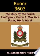 Room 3603  The Story Of The British Intelligence Center In New York During World War II