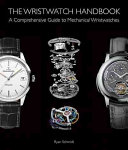 The Wristwatch Handbook : watch enthusiast·fully illustrated with 470 color...