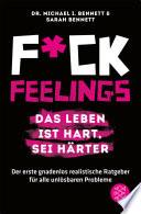 Fuck Feelings     Das Leben ist hart  sei h  rter