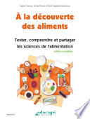 la d  couverte des aliments   tester  comprendre et partager les sciences de l alimentation    dition 2013