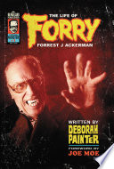 Forry : promoter, and editor of the iconic fan...