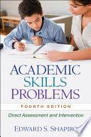 Academic Skills Problems  Fourth Edition