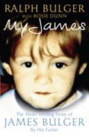 My James: The Heart-Reading Story of James Bulger by His Father