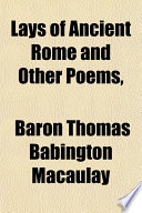 The Lays of Ancient Rome and Other Poems