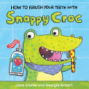 How To Brush Your Teeth With Snappy Crocodile
