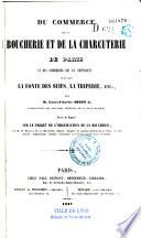 Du commerce de la boucherie et de la charcuterie de Paris et des commerces qui en d  pendent tels que la fonte des suifs  la triperie