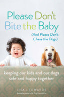 Please Don T Bite The Baby And Please Don T Chase The Dogs
