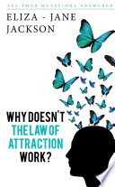 Why Doesn T The Law Of Attraction Work