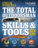 The Total Outdoorsman Skills   Tools Manual  Field   Stream