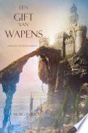 Een Gift Van Wapens Boek 8 In De Tovenaarsring