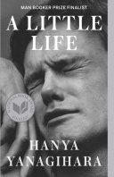 A Little Life : bouyed only by their friendship and...