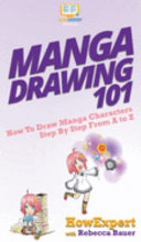 Manga Drawing 101: How To Draw Manga Characters Step By Step From A to Z