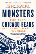 Monsters  The 1985 Chicago Bears and the Wild Heart of Football