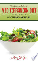The Beginner s Guide to the Mediterranean Diet