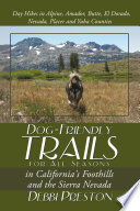 Dog Friendly Trails for All Seasons in California s Foothills and the Sierra Nevada