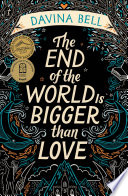 The End of the World Is Bigger than Love Book PDF