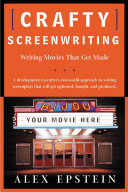 Crafty Screenwriting : author who knows first-hand what it...