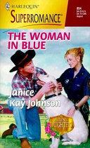 The Woman In Blue : a good man, a good cop, a...