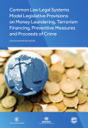 Common Law Legal Systems Model Legislative Provisions on Money Laundering, Terrorism Financing, Preventive Measures and Proceeds of Crime