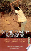 Stone Quarry Workers Block Of Pune District In Maharashtra India
