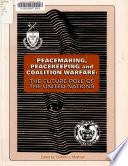 Peacemaking  Peacekeeping and Coalition Warfare Book PDF