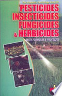 The Complete Technology Book On Pesticides Insecticides Fungicides And Herbicides With Formulae Processes