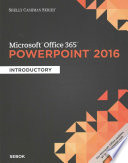 Shelly Cashman Series Microsoft Office 365 Powerpoint 2016 Introductory