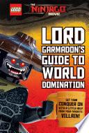 Lord Garmadon S Guide To World Domination Lego Ninjago Movie
