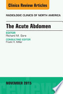 The Acute Abdomen  An Issue of Radiologic Clinics of North America 53 6
