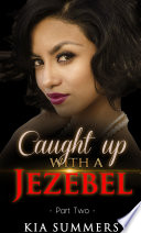 caught up with a jezebel 2