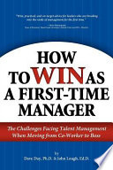 How to Win as a First Time Manager  The Challenges Facing Talent Management When Moving from Co Worker to Boss Book PDF