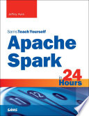 Apache Spark in 24 Hours  Sams Teach Yourself