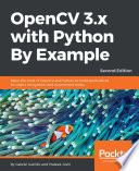 OpenCV 3 x with Python By Example