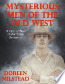 Mysterious Men of the Old West  A Pair of Mail Order Bride Romances