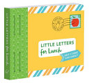 Little Letters For Lunch Keep It Short And Sweet Lunch Notes For Kids Letters To Kids Lunch Notes Book