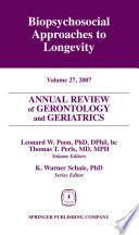 Annual Review of Gerontology and Geriatrics, Volume 27, 2007