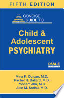 Concise Guide to Child and Adolescent Psychiatry  Fifth Edition