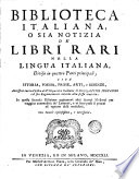 Biblioteca italiana  o sia notizia de libri rari nella lingua italiana