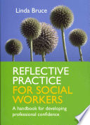 Reflective Practice For Social Workers  A Handbook For Developing Professional Confidence