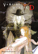 Vampire Hunter D Volume 14  Dark Road Parts 1   2