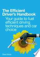 The Efficient Driver s Handbook     Your guide to fuel efficient driving techniques and car choice