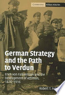 German Strategy and the Path to Verdun