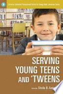 Serving Young Teens and  tweens