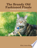 The Brandy Old Fashioned Finale: A Sammy the Cat Mystery