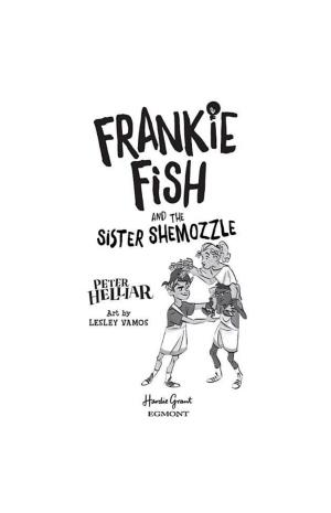 Frankie Fish and the Sister Shemozzle #4