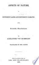 Aspects of Nature  in Different Lands and Different Climates  with Scientific Elucidations