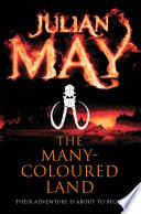 The Many-Coloured Land by Julian May