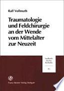 Traumatologie und Feldchirurgie an der Wende vom Mittelalter zur Neuzeit
