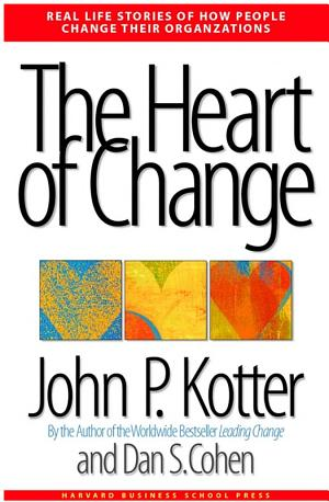 The Heart Of Change: Real-Life Stories Of How People Change Their Organizations - Isbn:9781422148013 img-1